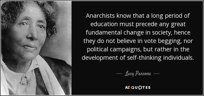 quote-anarchists-know-that-a-long-period-of-education-must-precede-any-great-fundamental-change-lucy-parsons-71-71-13